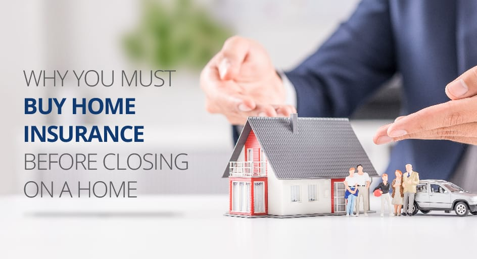Why you must buy home insurance before closing on a home for What to do before buying a home